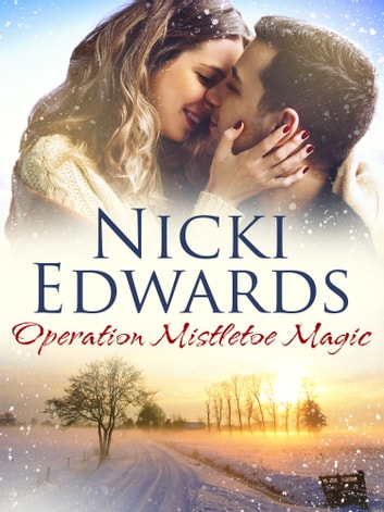 Operation Mistletoe Magic - An Escape to the Country Christmas novella ebook by Nicki Edwards