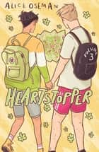 Heartstopper Volume Three ebook by