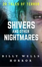Shivers And Other Nightmares ebook by