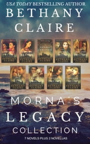 Morna's Legacy Collection - 7 Novels Plus 2 Novellas ebook by Bethany Claire