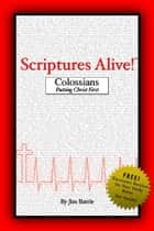 Scriptures Alive!: Colossians ebook by Jim Battle