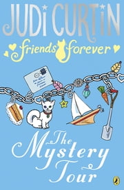 Friends Forever: The Mystery Tour ebook by Judi Curtin