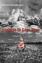Survive to Live Free ebook by Christa Schmid-Wappler