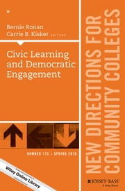 Civic Learning and Democratic Engagement - New Directions for Community Colleges, Number 173 ebook by Bernie Ronan,Carrie B. Kisker