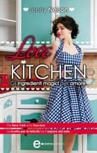 Love Kitchen. Gli ingredienti magici dell'amore eBook by Jenny Nelson