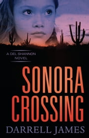 Sonora Crossing ebook by Darrell James