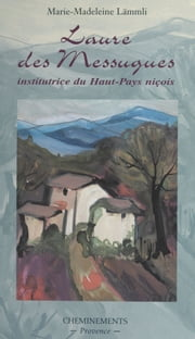 Laure des Messugues : institutrice du haut-pays niçois ebook by Marie-Madeleine Lämmli