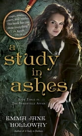 A Study in Ashes - Book Three in The Baskerville Affair ebook by Emma Jane Holloway