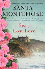 Sea of Lost Love - A Novel ebook by Santa Montefiore