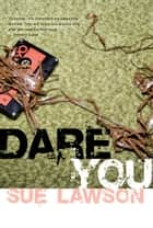 Dare You ebook by Sue Lawson