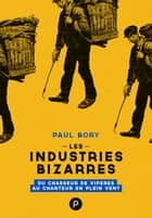 Les Industries bizarres ebook by Paul Bory