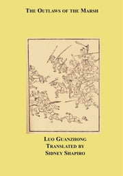 The Outlaws of the Marsh ebook by Shi Nai'an and Luo Guanzhong,Sidney Shapiro