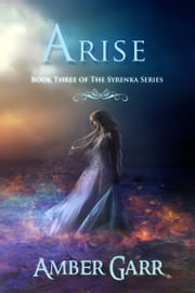 Arise (Book Three of The Syrenka Series) ebook by Amber Garr