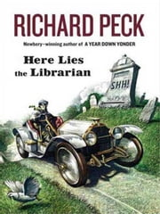 Here Lies the Librarian ebook by Richard Peck