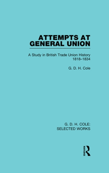 Attempts at General Union ebook by G. D. H. Cole