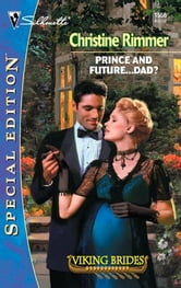 Prince and Future... Dad? ebook by Christine Rimmer