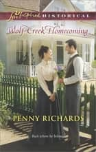 Wolf Creek Homecoming (Mills & Boon Love Inspired Historical) ebook by Penny Richards