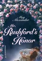 Mr. Rushford's Honor ebook by Meg Alexander