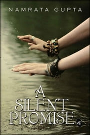 A Silent Promise ebook by Namrata Gupta