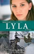 Lyla: Through My Eyes - Natural Disaster Zones eBook by Fleur Beale, Lyn White