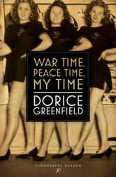 War Time, Peace Time, My Time ebook by Dorice Greenfield