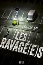 Les Ravagé(e)s ebook by Louise MEY