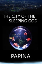 The City of the Sleeping God ebook by Papina