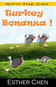 Kitti The Cat: Turkey Bonanza ebook by Esther Chen