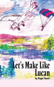 Let's Make Like Lucan ebook by Roger Guest