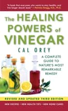 The Healing Powers Of Vinegar - Revised And Updated eBook by Cal Orey