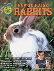 How to Raise Rabbits ebook by Samantha Johnson,Daniel Johnson