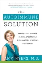 The Autoimmune Solution ebook by Dr. Amy Myers