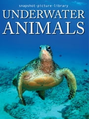 Underwater Animals ebook by Snapshot Picture Library