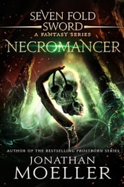 Sevenfold Sword: Necromancer ebook by Jonathan Moeller