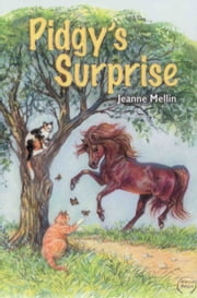 Pidgy's Surprise: The Little Pony With A Big Heart ebook by Ellen F. Feld