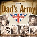 Dad's Army: The Lost Tapes - Classic Comedy from the BBC Archives audiobook by David Croft, Jimmy Perry, Arthur Lowe, Full Cast, John Le Mesurier