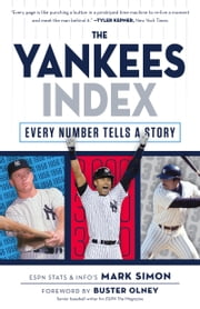 Yankees Index - Every Number Tells a Story ebook by Mark Simon,Buster Olney