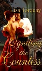 Igniting the Countess ebook by Lisa Torquay