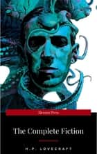H.P. Lovecraft: The Fiction: Complete and Unabridged ebook by H.P. Lovecraft