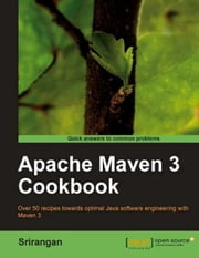 Apache Maven 3 Cookbook ebook by Srirangan