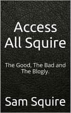 Access All Squire ebook by Sam Squire