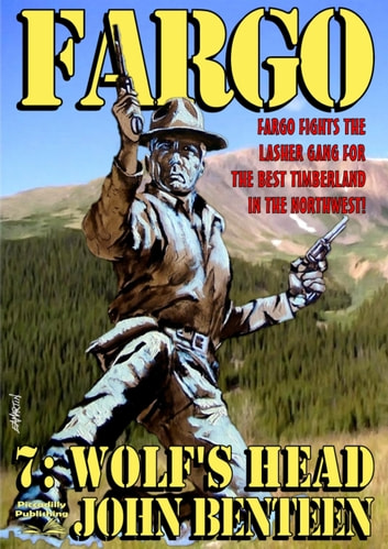 Fargo 7: Wolf's Head ebook by John Benteen