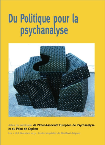 Du Politique pour la psychanalyse ebook by Point De Capiton