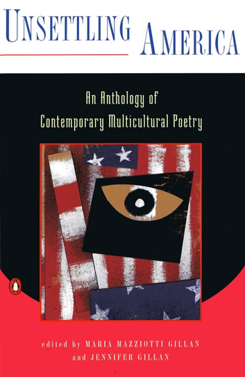 Unsettling America - An Anthology of Contemporary Multicultural Poetry ebook by
