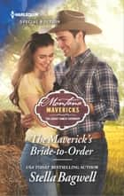 The Maverick's Bride-to-Order ekitaplar by Stella Bagwell
