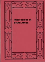 Impressions of South Africa ebook by Viscount James Bryce