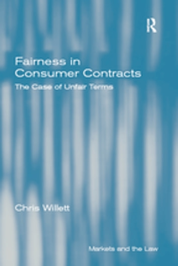 Fairness in Consumer Contracts - The Case of Unfair Terms ebook by Chris Willett