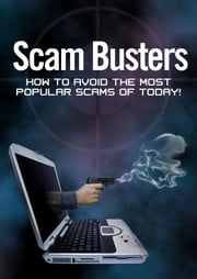 Scam Busters - How to Avoid the Most Popular Scams of Today! ebook by Thrivelearning Institute Library
