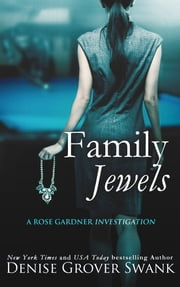 Family Jewels - Rose Gardner Investigation #1 ebook by Denise Grover Swank
