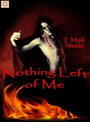 Nothing Left of Me ebook by J. Hali Steele
